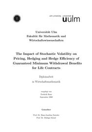Visual for Actuarial award 2010 - Germany - The Impact of Stochastic Volatility on Pricing, Hedging and Hedge Efficiency of Guaranteed Minimum Withdrawal Benefits for Life Contracts