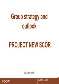 Visual for Group Strategy and Outlook - Project New SCOR - 10 June 2005