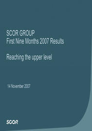 Visual for SCOR Group First Nine Months 2007 Results